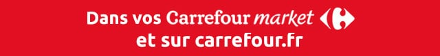 Dans vos Carrefour Market et sur carrefour.fr